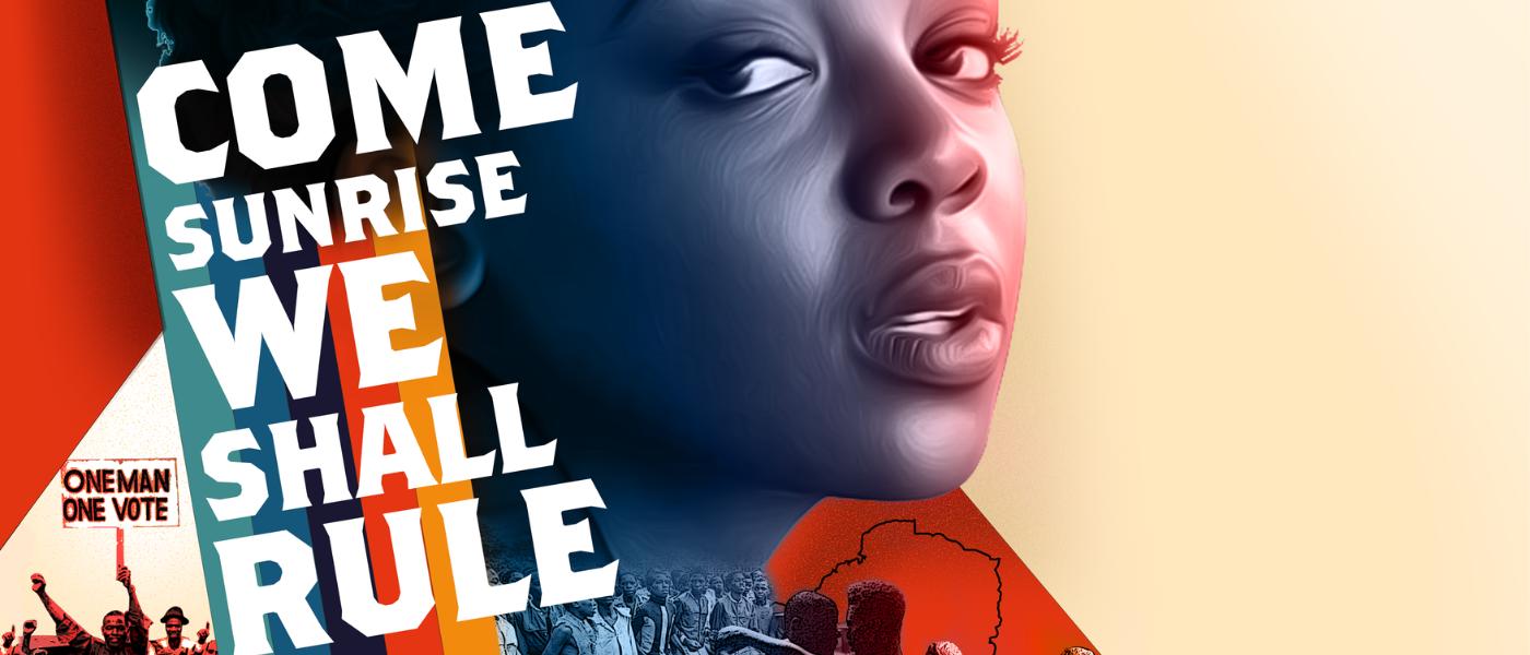 Come Sunrise, We Shall Rule